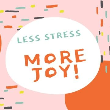 Less Stress, More Joy! Graphic with pinks and oranges of geometric shapes.