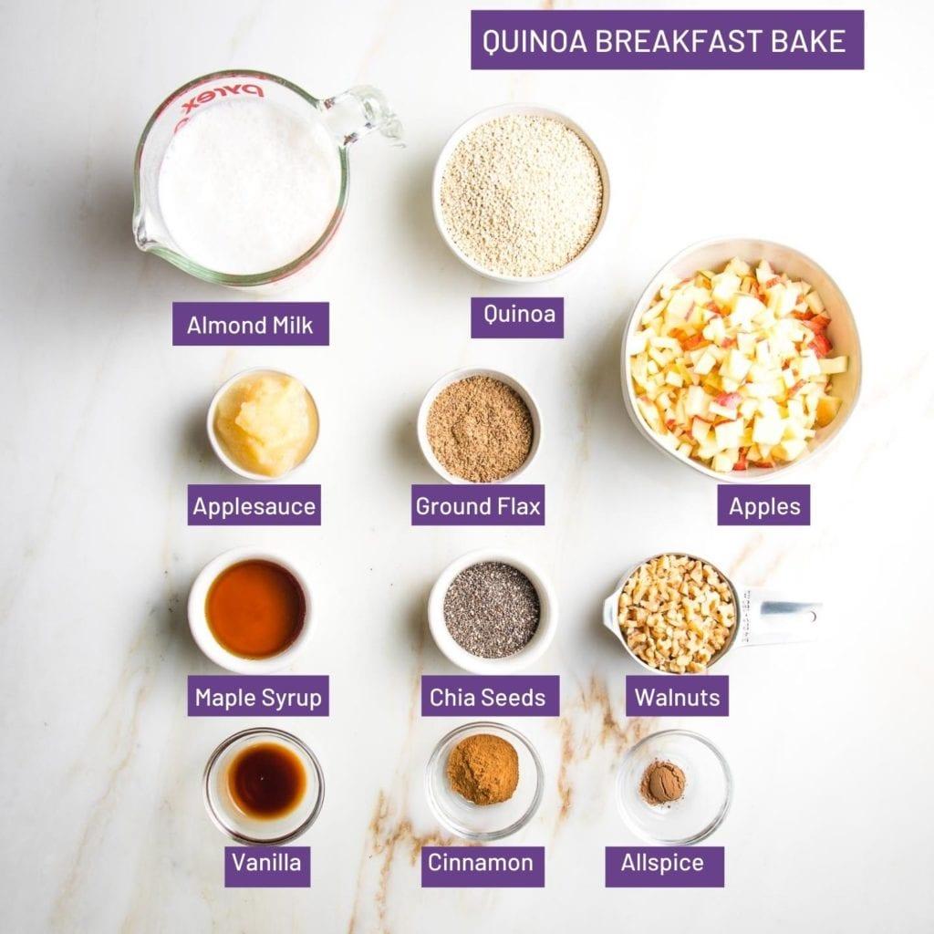 Quinoa Breakfast Bake Ingredients in photos and words: Almond milk, quinoa, chopped apples, applesauce, ground flax, maple syrup, chia seeds, walnuts, vanilla, cinnamon, allspice