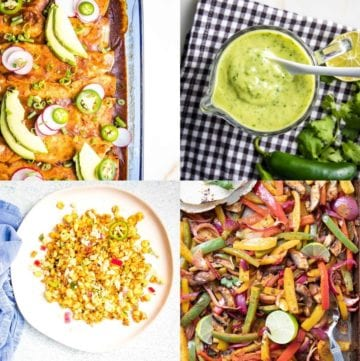 Grid of 4 photos: enchilada casserole, avocado lime dressing, mexican street corn salad and veggie fajitas. All are bright and colorful.